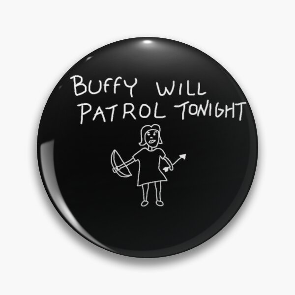 Buffy will patrol tonight on black Pin