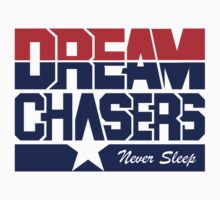 Dream Chaser Never Sleep