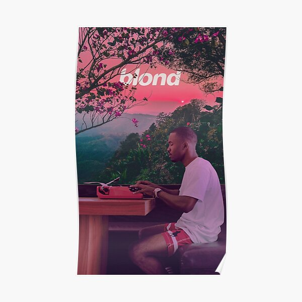 Frank Ocean Sunset blonded Poster