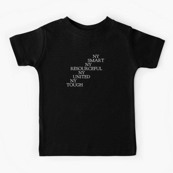NY Smart Resourceful United Tough Gift 2 Kids T-Shirt