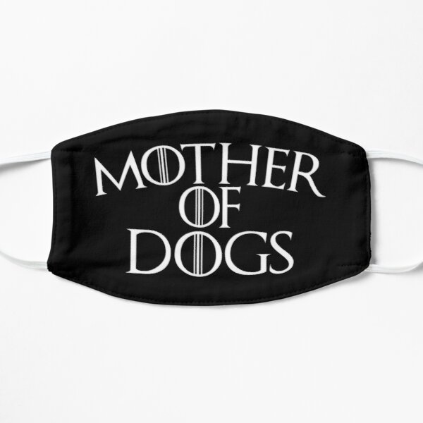Mother Of Dogs Flat Mask