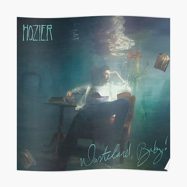 Wasteland, Baby! - Hozier Poster