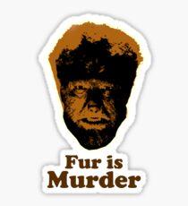 Fur is Murder Sticker