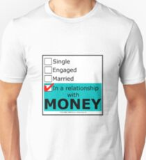 In A Relationship With Money Unisex T-Shirt
