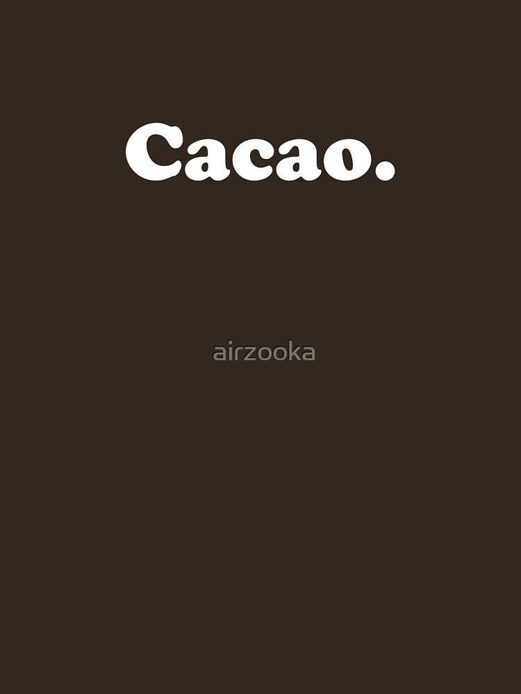 cacao. (simple white) by airzooka