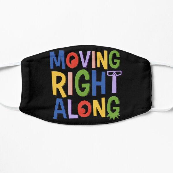Moving Right Along Flat Mask