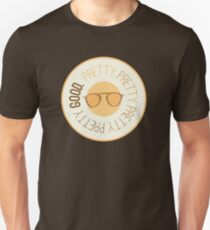 Pretty Pretty Pretty Pretty Good Slim Fit T-Shirt