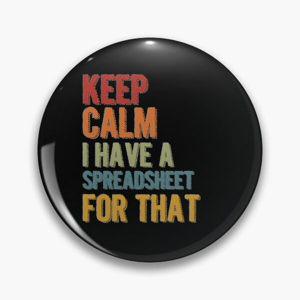 Keep Calm I Have A Spreadsheet For That, Social Distancing Face Mask, Pin Buttons  Pin
