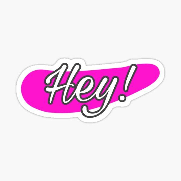 Hey Sticker