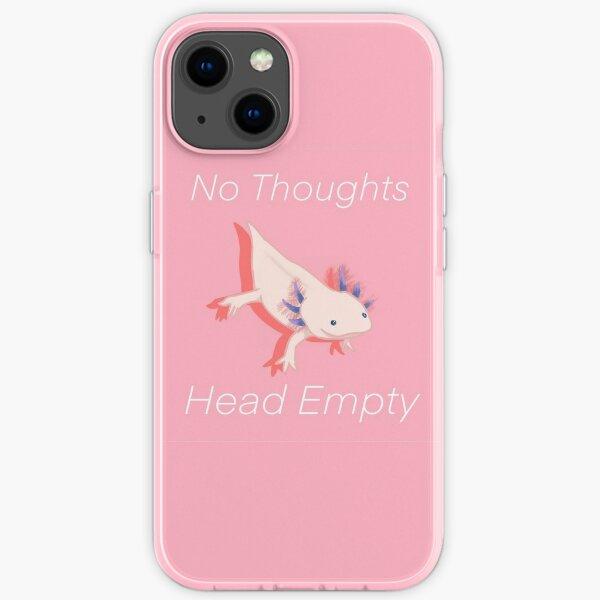 No Thoughts Head Empty Axolotl iPhone Soft Case