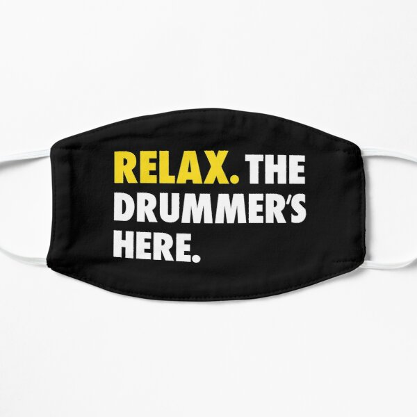 Relax the drummer's here Funny Drummer,Drum Player Musician Mask,Social Distancing Face Mask, Pin Buttons  Flat Mask