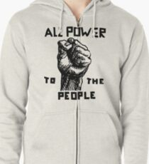 ALL POWER TO THE PEOPLE Zipped Hoodie