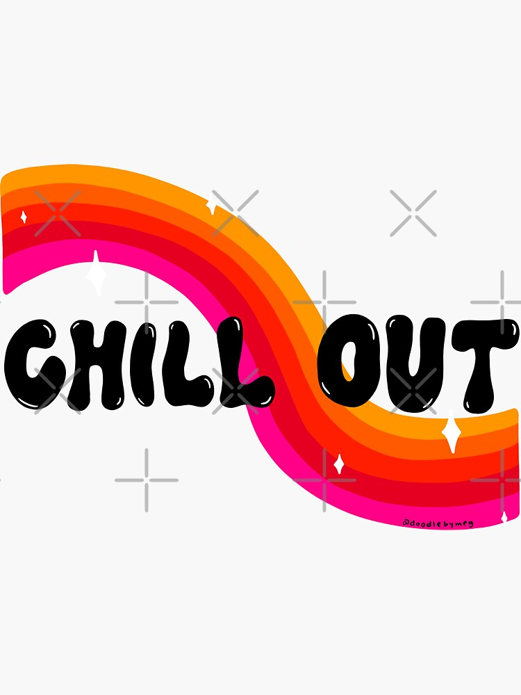 Chill Out by doodlebymeg