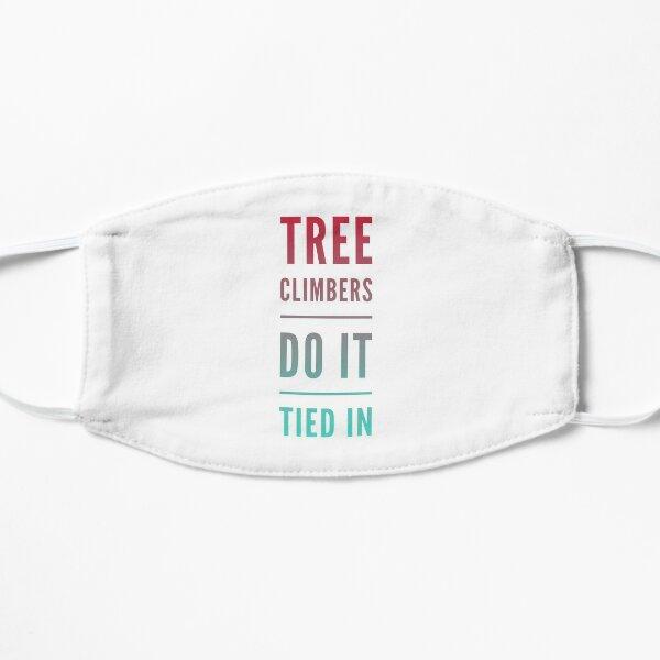 Tree climbers do it  Mask
