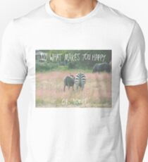 Do what makes you happy. Or don't. Unisex T-Shirt
