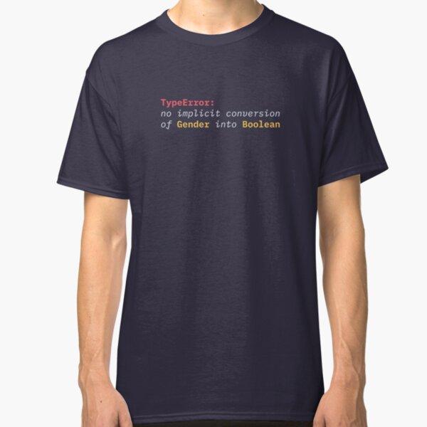 TypeError: no implicit conversion of Gender into Boolean Classic T-Shirt