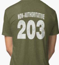Team shirt - 203 Non-Authoritative, white letters Tri-blend T-Shirt