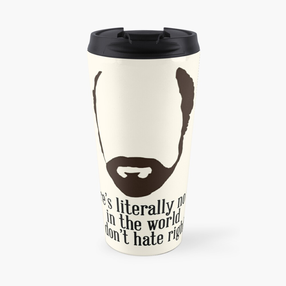 Toby Ziegler quote II | There's literally no one in the world that I don't hate right now Travel Mug
