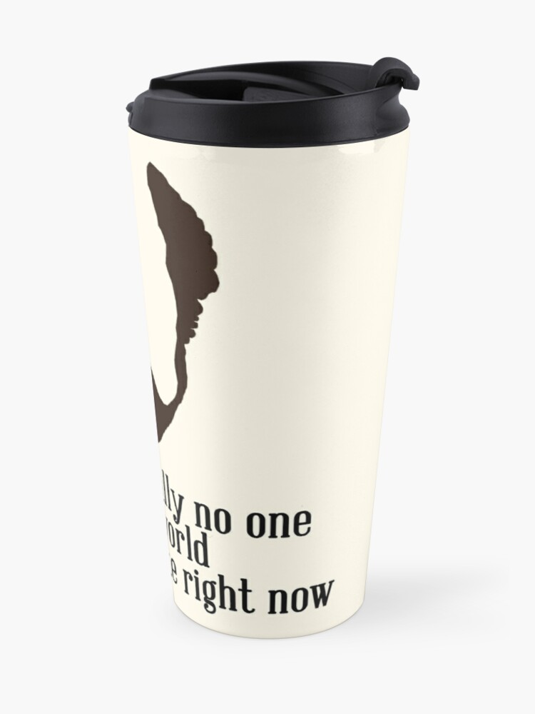 Alternate view of Toby Ziegler quote II | There's literally no one in the world that I don't hate right now Travel Mug
