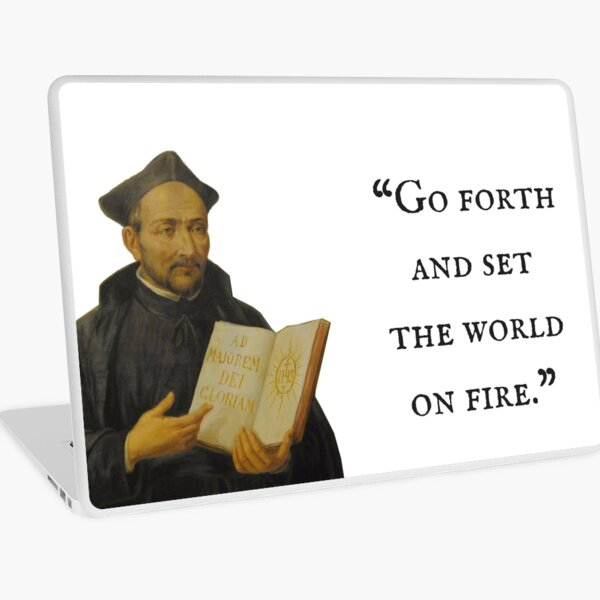 Go Forth and Set the World on Fire Laptop Skin