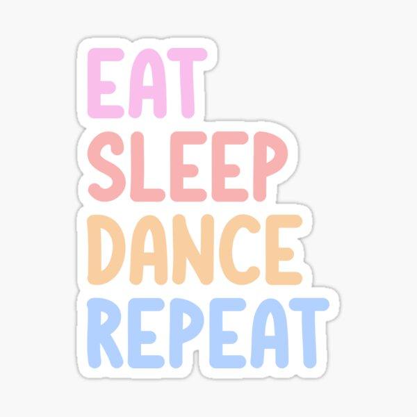 Eat Sleep Dance Repeat Colorful Sticker
