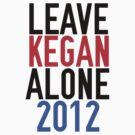 LEAVE KEGAN ALONE 2012 by skycrush777