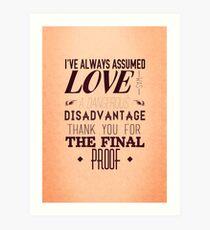 Love is a Disadvantage  Art Print