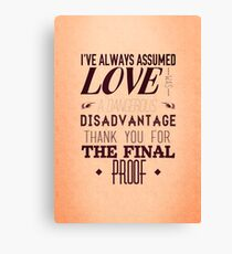Love is a Disadvantage  Canvas Print