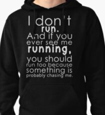 I don't run Pullover Hoodie