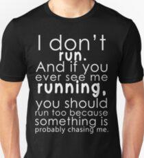 I don't run Slim Fit T-Shirt