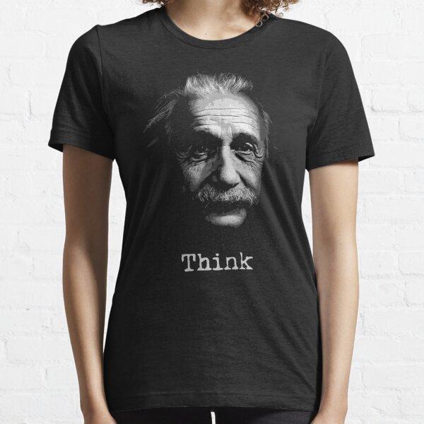Think Albert Einstein black t shirt Essential T-Shirt