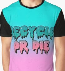 Recycle or Die Graphic T-Shirt
