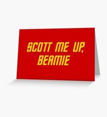 Scott me up, Beamie Greeting Card
