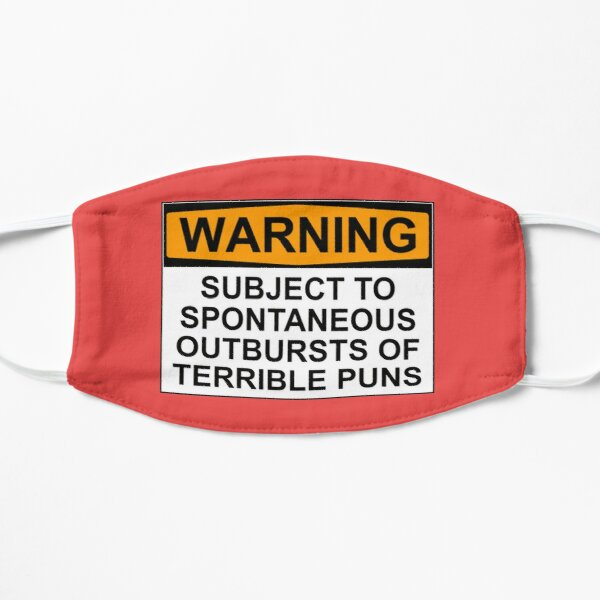 WARNING: SUBJECT TO SPONTANEOUS OUTBURSTS OF TERRIBLE PUNS Mask