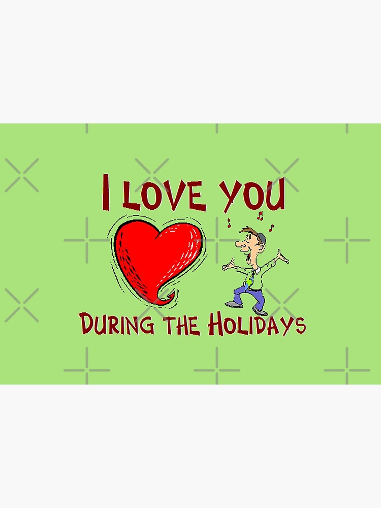 I Love You During The Holidays T-Shirt Design by MbrancoDesigns by Mbranco