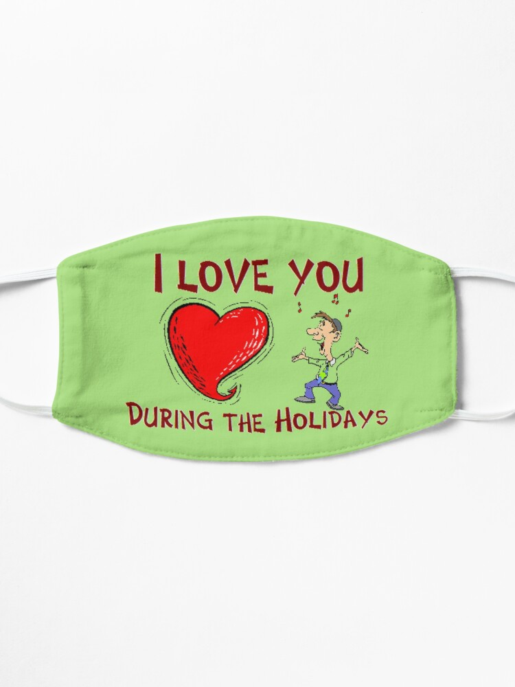 Alternate view of I Love You During The Holidays T-Shirt Design by MbrancoDesigns Mask