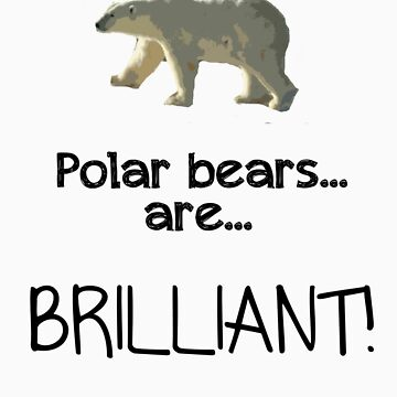 Polar bears... are... BRILLIANT. by thefinalproblem