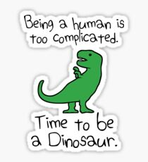 Time To Be A Dinosaur Sticker