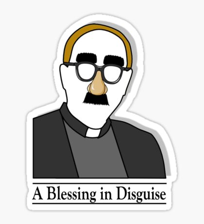 A Blessing in Disguise Sticker