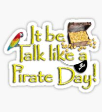Pirate Talk Text - IT Be Talk Like a Pirate Day! Sticker
