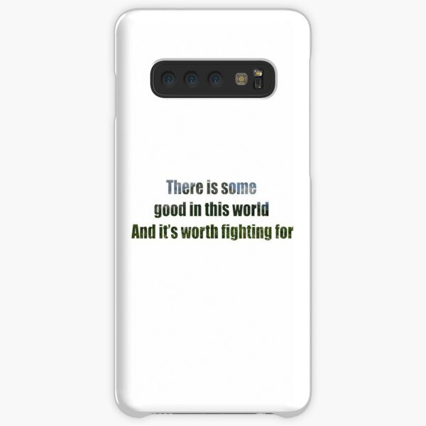 There Is Some Good In This World Samsung Galaxy Snap Case