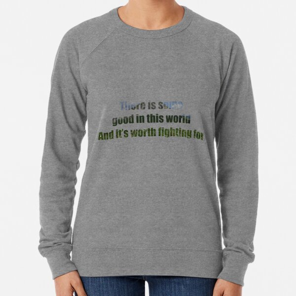 There Is Some Good In This World Lightweight Sweatshirt