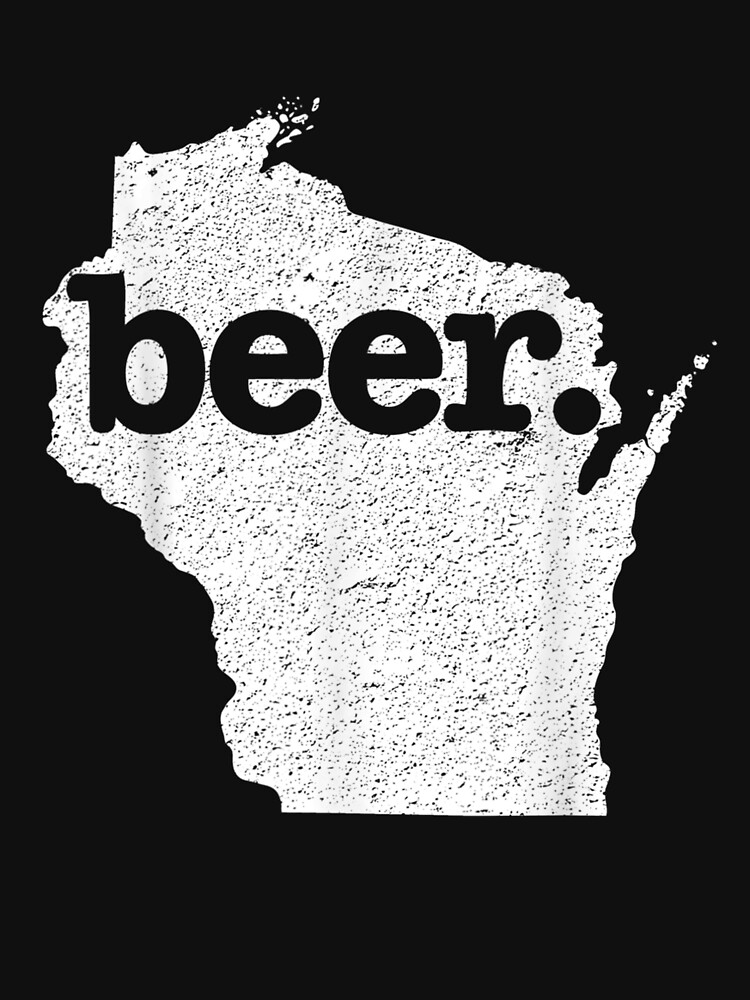 Wisconsin Beer Home State Love Distressed by DrewMurazik