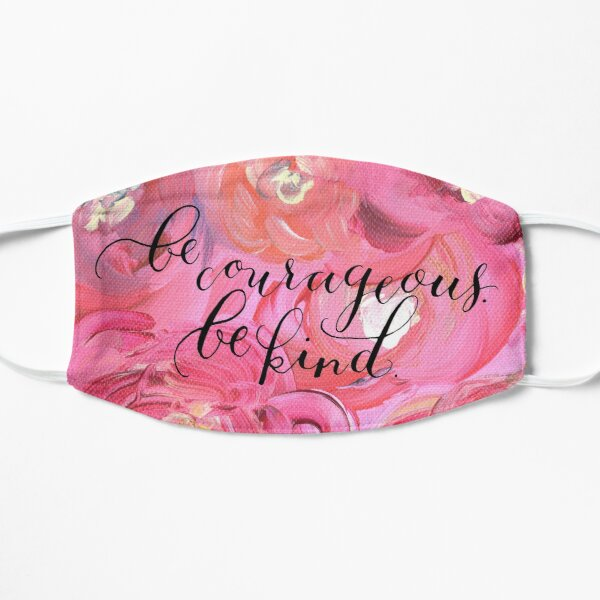 Be Courageous, Be Kind Inspiration Small Mask
