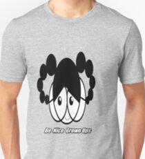 Be Nice Grown Ups Unisex T-Shirt
