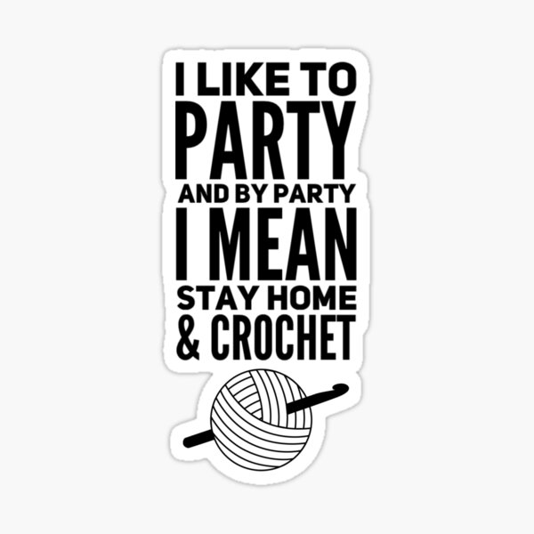 I like to party funny crochet  Sticker