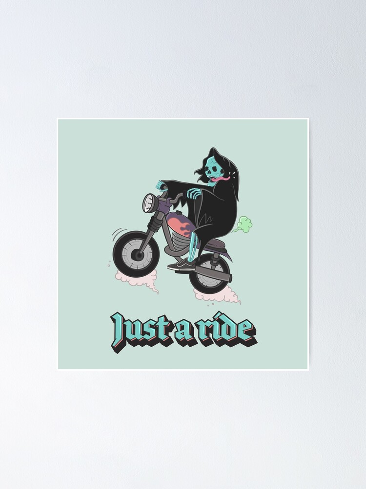 Alternate view of Just a ride Poster