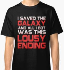 ALL I GOT WAS THIS LOUSY ENDING - Mass Effect ending rage shirt Classic T-Shirt