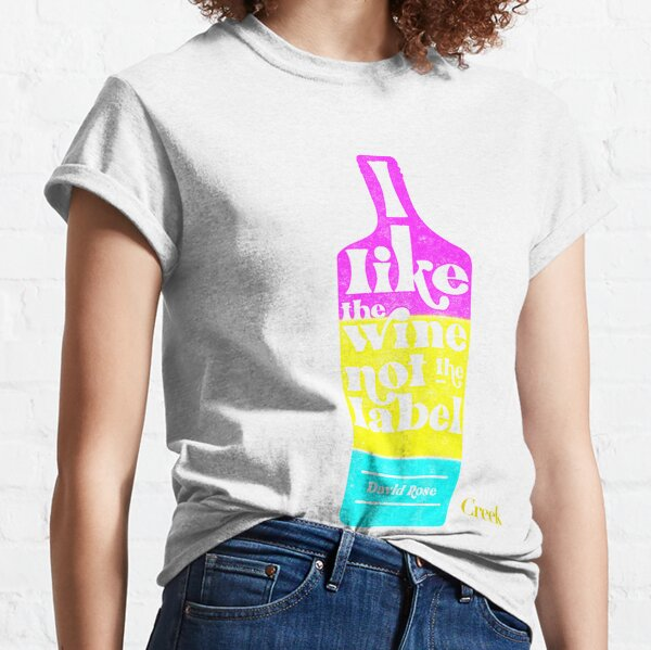 I like the wine, not the label. David Rose describes being Pansexual to Stevie Budd on Schitt's Creek in Pansexual Pride Flag Colors Classic T-Shirt