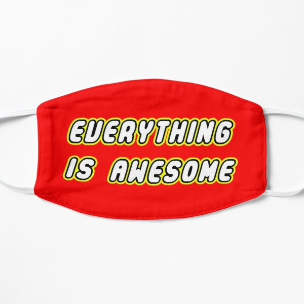Everything Is Awesome Flat Mask